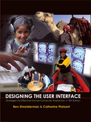 Designing the User Interface: Strategies for Effective Human-Computer Interaction [With Access Code]