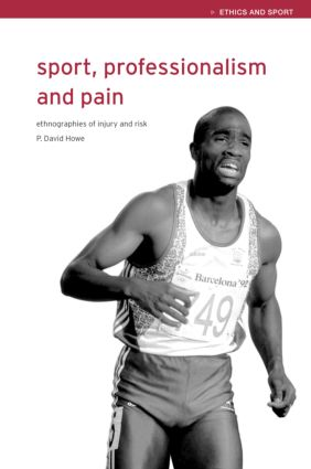 Sport, Professionalism and Pain:Ethnographies of Injury and Risk