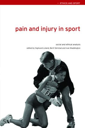 Pain and Injury in Sport:Social and Ethical Analysis