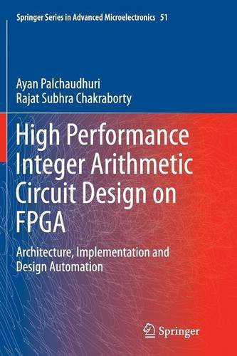 High Performance Integer Arithmetic Circuit Design on FPGA:Architecture, Implementation and Design Automation